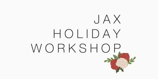 JAX HOLIDAY WORKSHOP