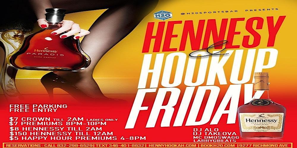 Hennessy & Hookup Fridays @H2O