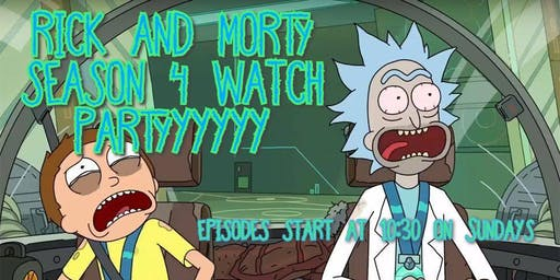 Rick and Morty Season 4 Watch Parties!