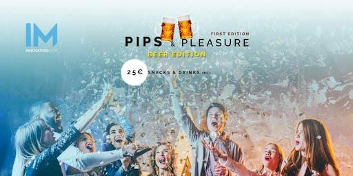 *** Pips & Pleasure - 1st Edition ***