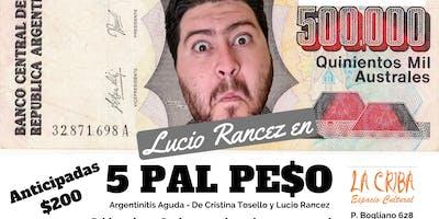 """5 Pal Peso"" (Stand Up + Música)"