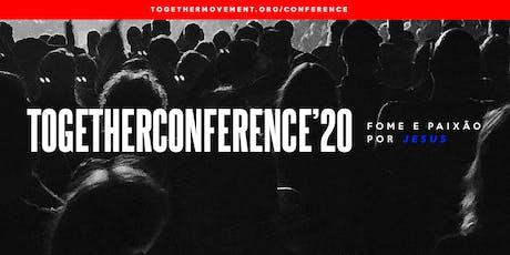 TOGETHER CONFERENCE'20 - Fome e Paixão Por Jesus ingressos