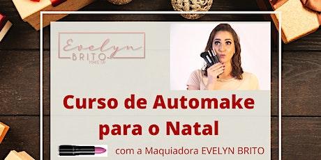 Automake para o Natal com a Maquiadora Evelyn Brito ingressos
