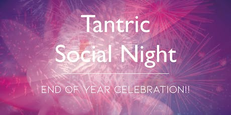 Tantric Social Night - End of Year Celebration! tickets