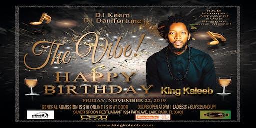 The Vibe | Happy Birthday King Kaleeb