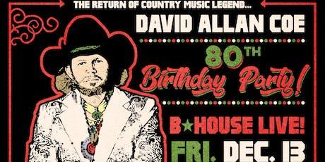 David Allan Coe 80th Birthday Celebration at BHouse LIVE tickets
