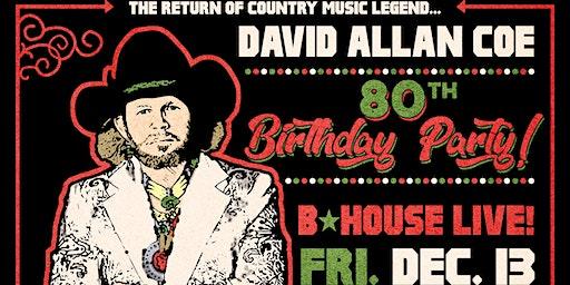 David Allan Coe 80th Birthday Celebration at BHouse LIVE