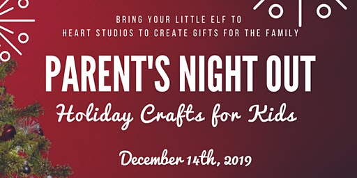Parent's Night Out: Holiday Craft Night for Kids