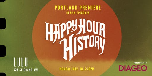 Happy Hour History Portland Premiere - new episodes