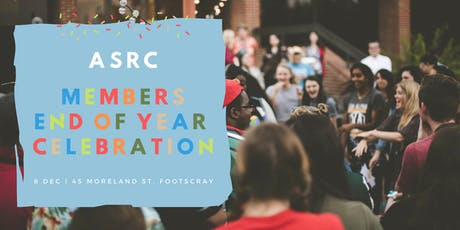 ASRC Members End of Year Celebration 2019 tickets