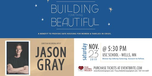Jason Gray - Building Something Beautiful Dinner and Concert Fundraiser