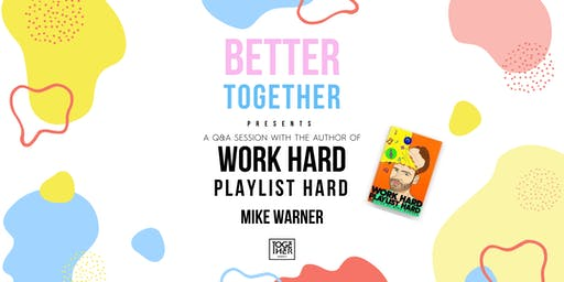 "Q&A Session with Mike Warner Author of ""Work Hard Playlist Hard"""