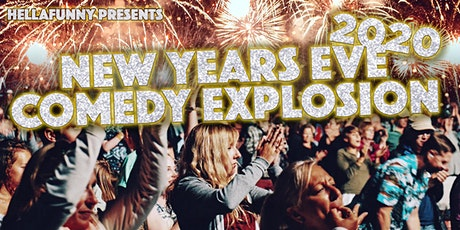 The 3rd Annual HellaFunny NEW YEARS EVE Comedy Explosion! tickets