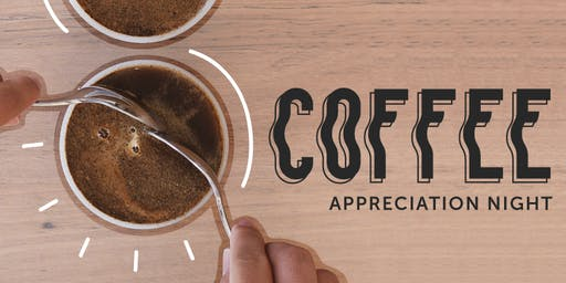 Coffee Appreciation Night and Public Cupping