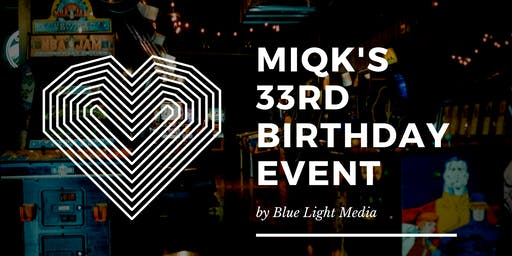 MIQK's 33rd Birthday Event by Blue Light Media