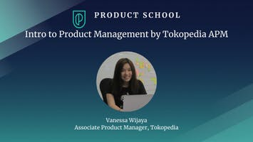 Intro to Product Management by Tokopedia APM