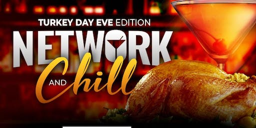NETWORK AND CHILL - Thanksgiving Eve