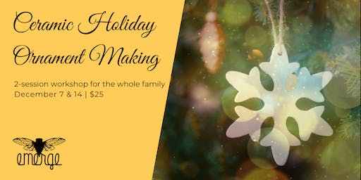 Ceramic Holiday Ornament Making (2 Sessions)
