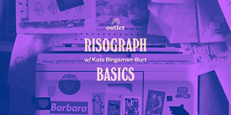 Risograph Basics at Outlet! tickets
