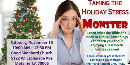 Taming the Holiday Stress Monster: Biblical and Psychological Approaches