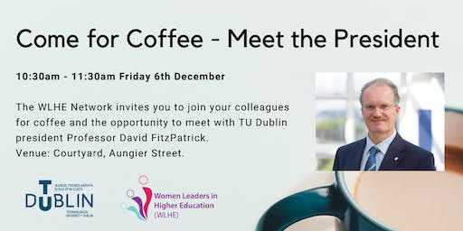 Come for Coffee - Women Leaders in Higher Education event Dec 6th 10.30am