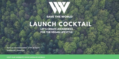 SAVE THE WORLD Launch cocktail  tickets