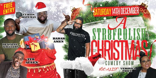 A  Str8Foolish Christmas Comedy Show (Doors open at 7 show start 7:30 P.M.)