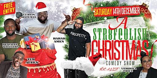 A  Str8Foolish Christmas Comedy Show (Doors open at 7 show start 7:30 P.M.)