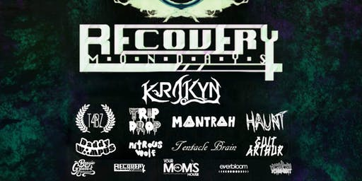 Recovery Mondays ft. Krakyn | T4BZ | Trip Drop | Mantrah | Haunt + More