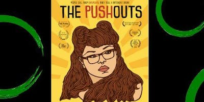 The PUSHOUTS film screening & youth-led circles