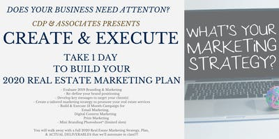 Create & Execute - Build Your 2020 Real Estate Marketing Plan in 1 Day