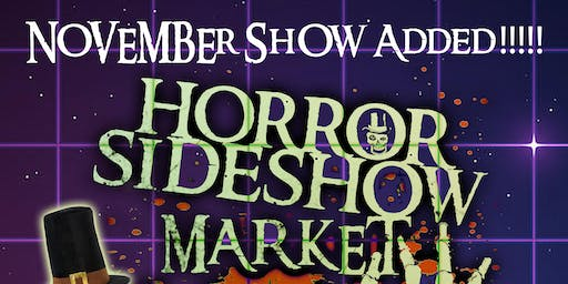 Horror Sideshow Market Tickets ONE DAY November 2019