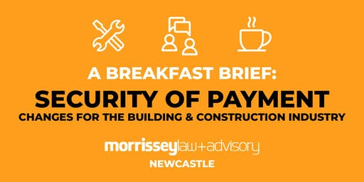 Security of Payment - A Breakfast Brief
