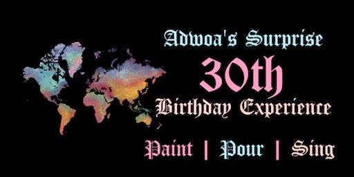 Adwoa's Surprise 30th Bday Paint & Sip Karaoke Party!