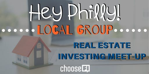 ChooseFI Philly Real Estate Investing Meet-Up
