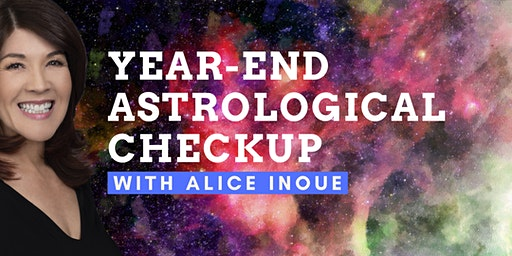 Year-End Astrological Checkup with Alice Inoue