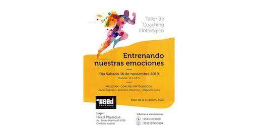 """Taller de Coaching Ontologico: """"Entrenando nuestras Emociones"""""""