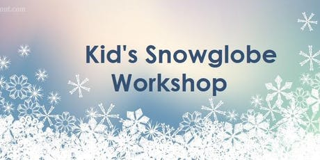 Kid's Snowglobe Workshop Come and Go tickets