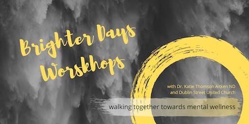 Brighter Days Mental Wellness Workshop