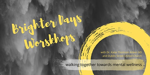 Brighter Days Mental Wellness Workshop
