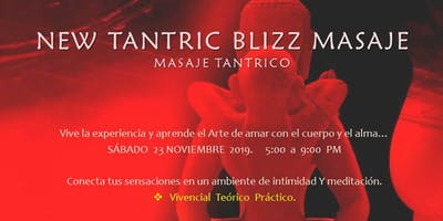 NEW TANTRIC BLIZZ MASSAGE. Masaje Tántrico