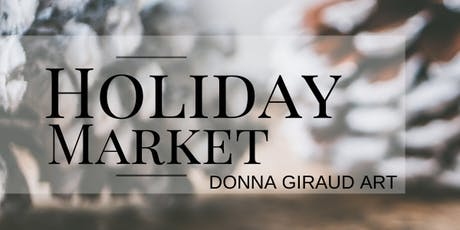 Holiday Pop-Up Market - Donna Giraud Art tickets