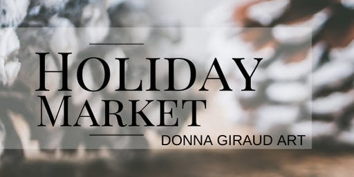 Holiday Pop-Up Market - Donna Giraud Art