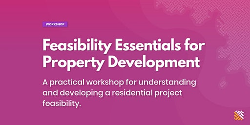 Feasibility Essentials for Property Development - Melbourne