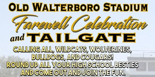 Old Walterboro Stadium Farewell Celebration and Tailgate