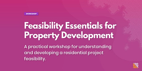 Feasibility Essentials for Property Development - Sydney tickets