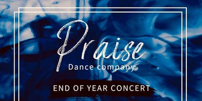 Praise Dance Company End of Year Concert