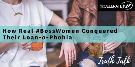 TRUTH TALK // How real #bosswomen conquered their loan-o-phobia tickets