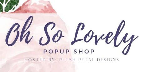 Oh So Lovely Pop Up Shop tickets