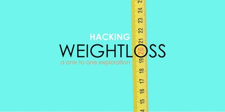 Hacking Weightloss | A One to One Exploration tickets